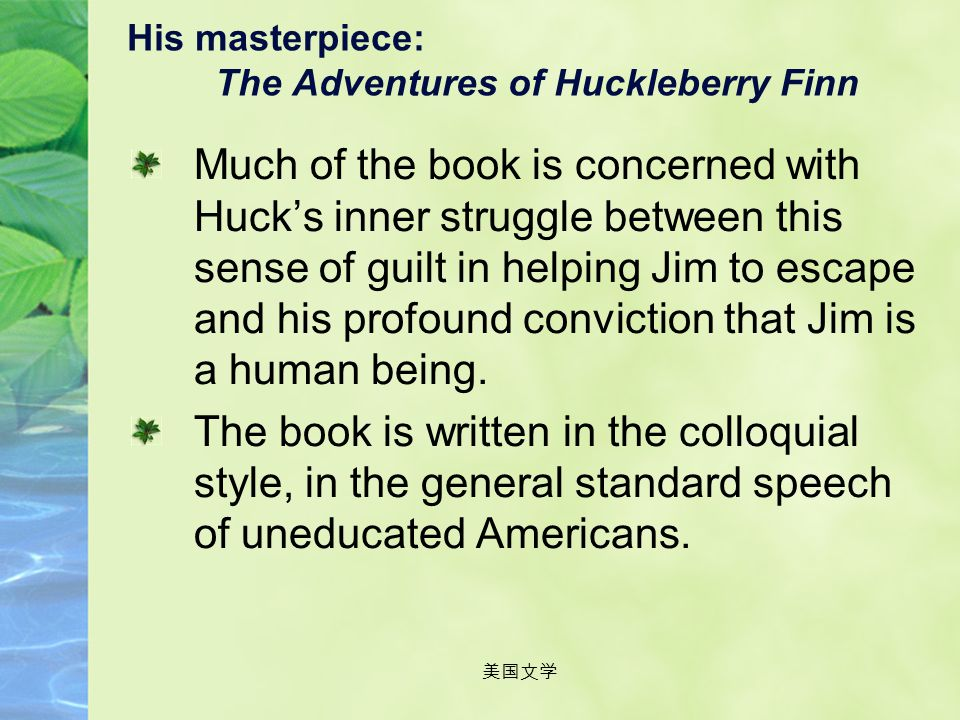 His masterpiece: The Adventures of Huckleberry Finn