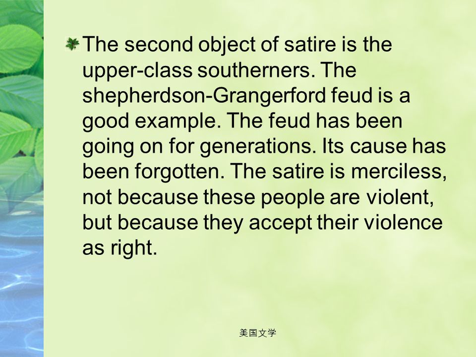 The second object of satire is the upper-class southerners