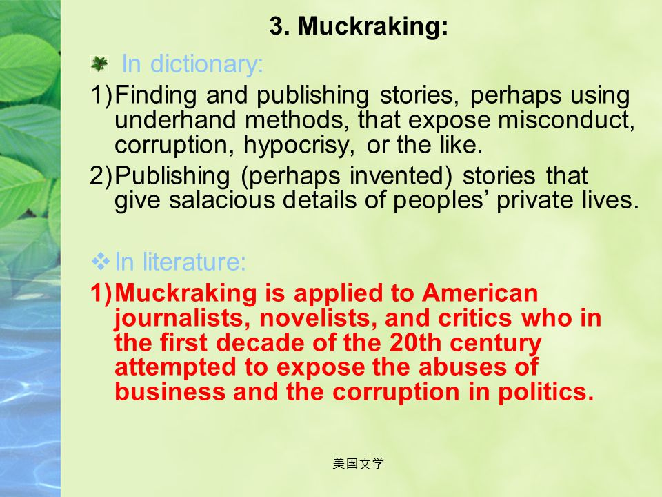 3. Muckraking: In dictionary: