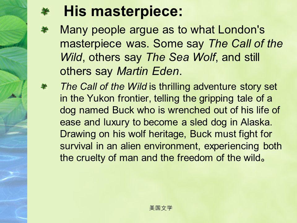 His masterpiece: