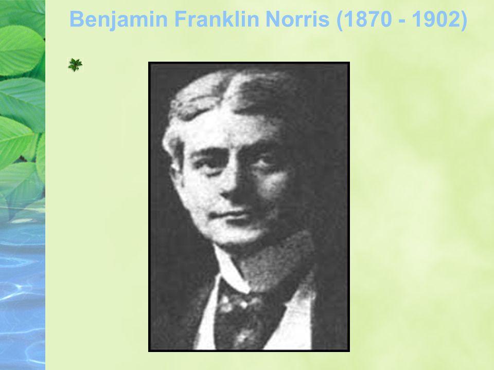 Benjamin Franklin Norris (1870 - 1902)