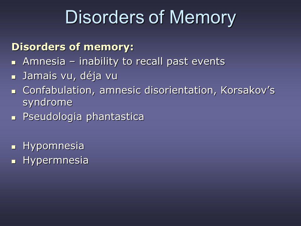Disorders of Memory Disorders of memory: