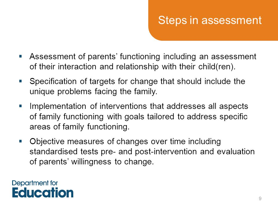 Steps in assessment Assessment of parents' functioning including an assessment of their interaction and relationship with their child(ren).