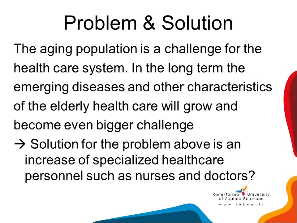 Problem & Solution The aging population is a challenge for the