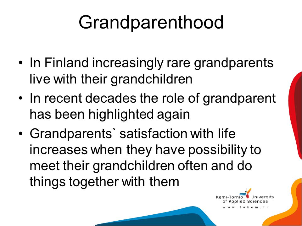 Grandparenthood In Finland increasingly rare grandparents live with their grandchildren.