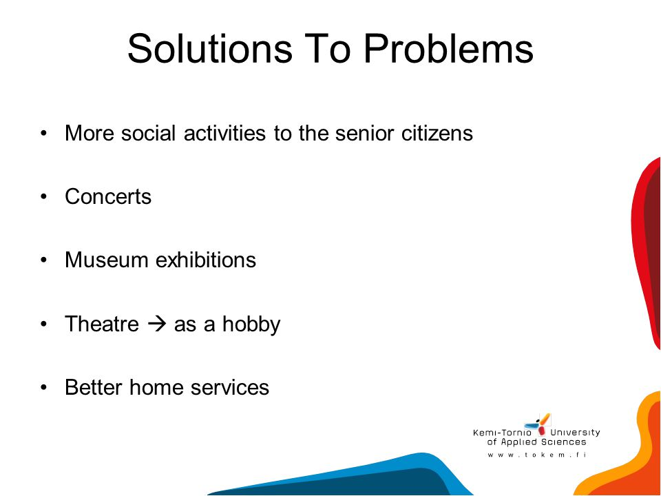 Solutions To Problems More social activities to the senior citizens