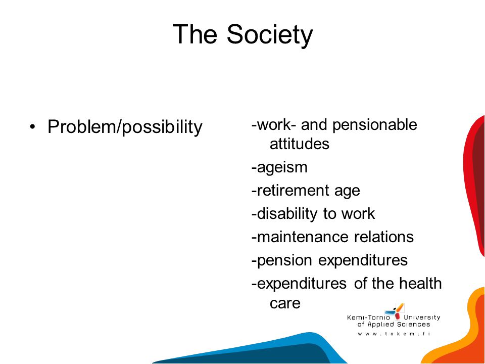 The Society Problem/possibility -work- and pensionable attitudes