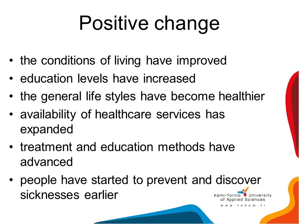 Positive change the conditions of living have improved