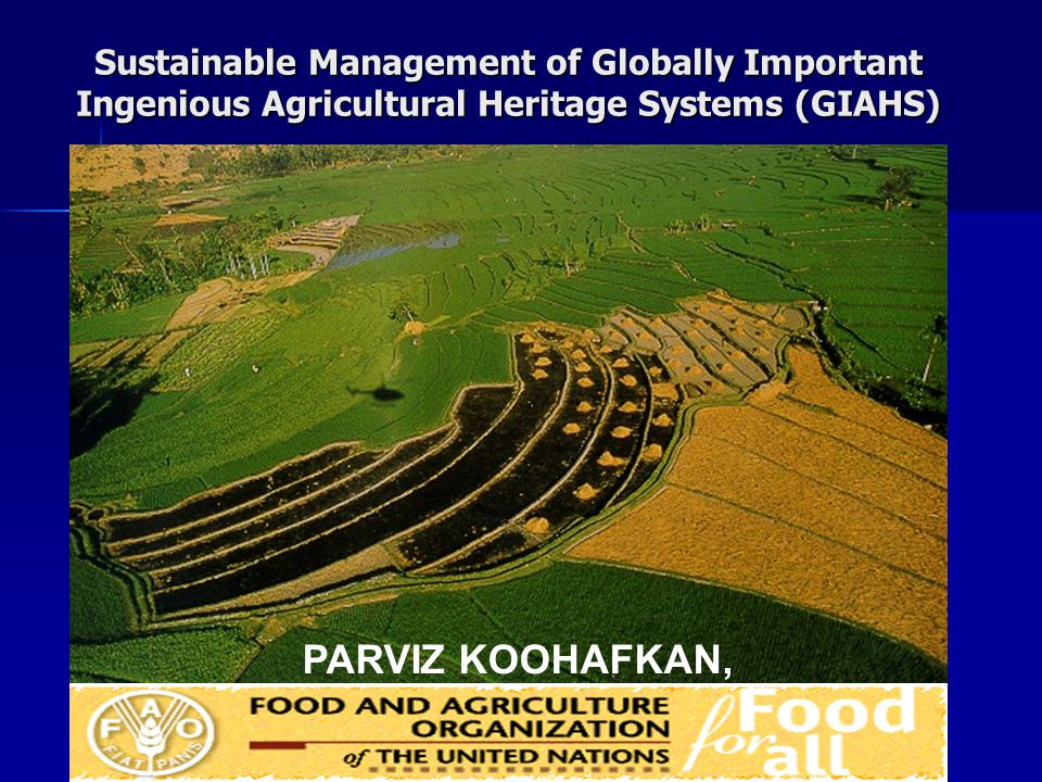 Sustainable Management of Globally Important Ingenious Agricultural Heritage Systems (GIAHS)
