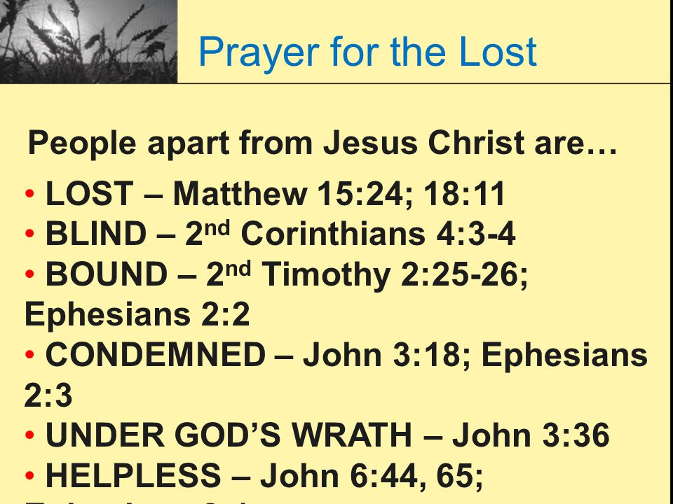 Prayer for the Lost People apart from Jesus Christ are…