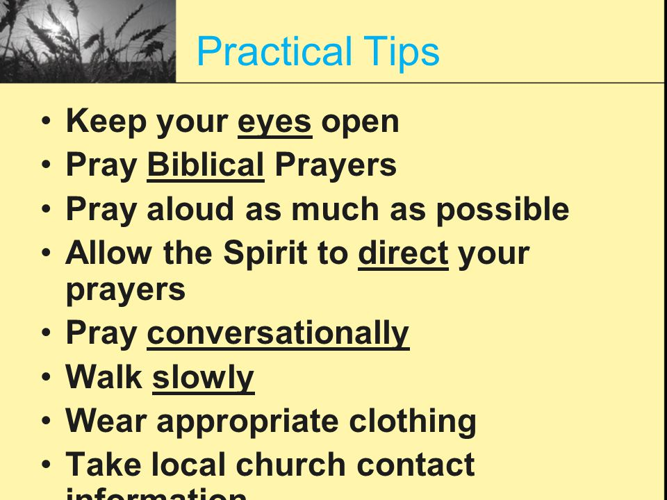 Practical Tips Keep your eyes open Pray Biblical Prayers