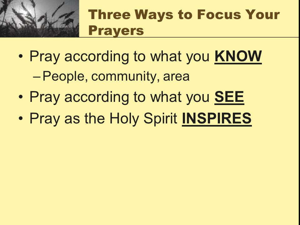 Three Ways to Focus Your Prayers