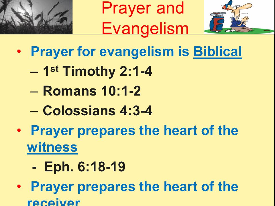 Prayer and Evangelism Prayer for evangelism is Biblical