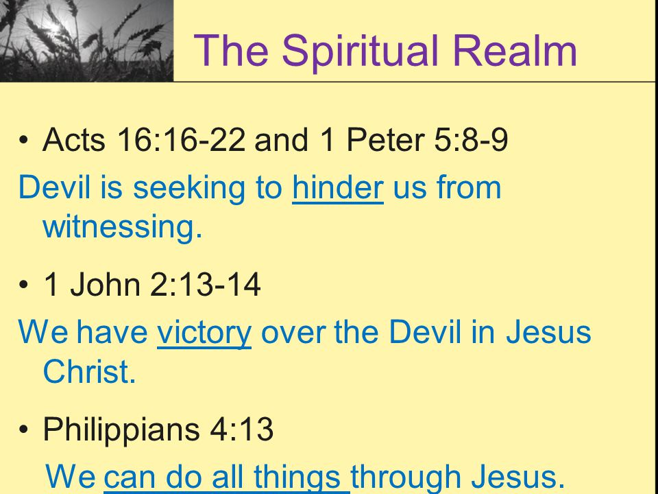 The Spiritual Realm Acts 16:16-22 and 1 Peter 5:8-9