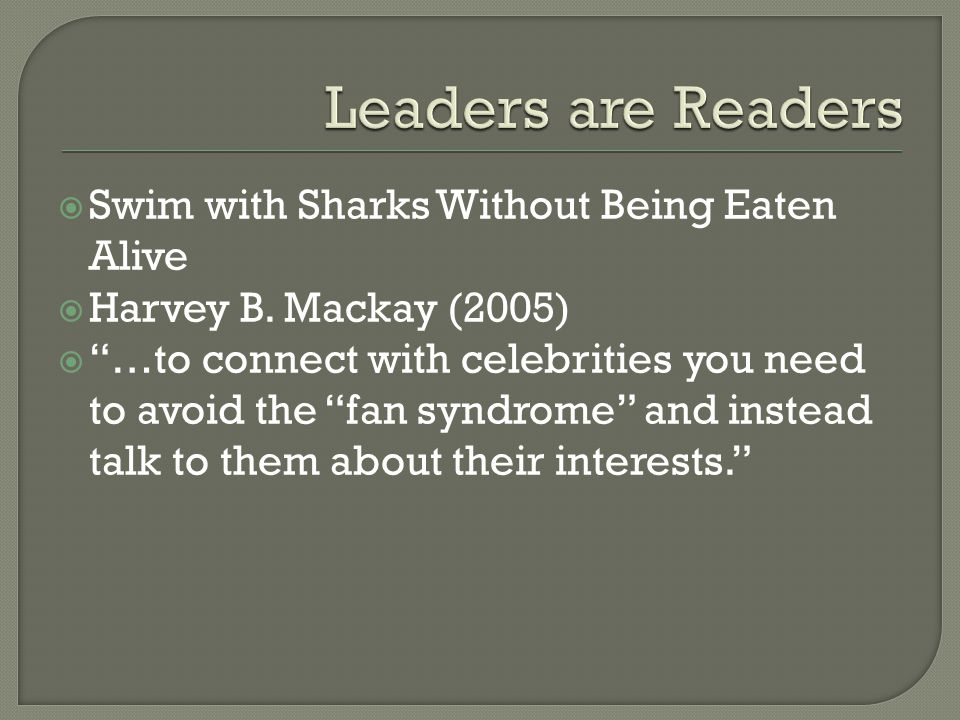 Leaders are Readers Swim with Sharks Without Being Eaten Alive
