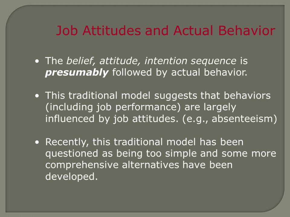 Job Attitudes and Actual Behavior
