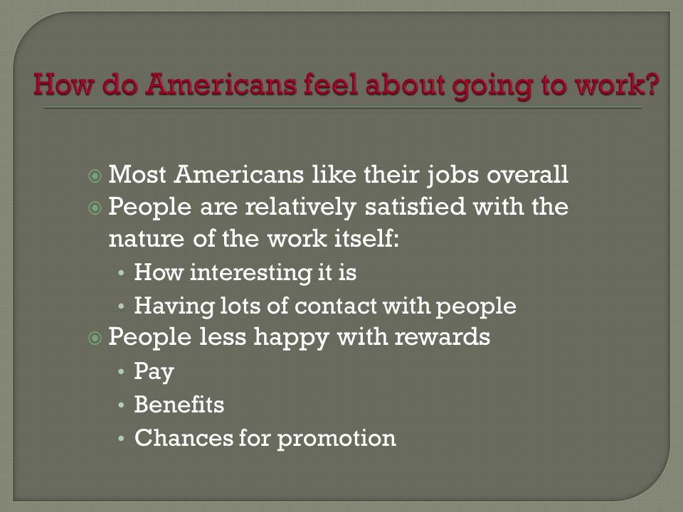 How do Americans feel about going to work