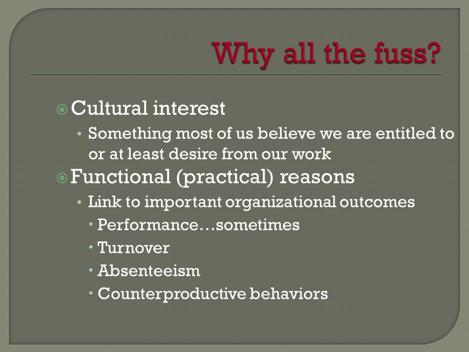 Why all the fuss Cultural interest Functional (practical) reasons