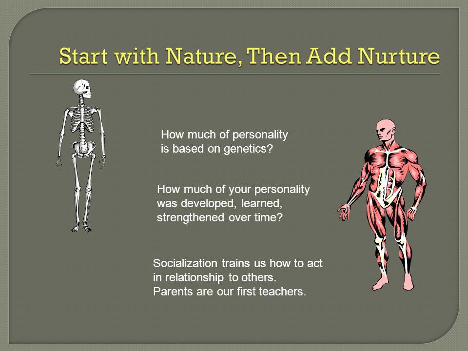 Start with Nature, Then Add Nurture