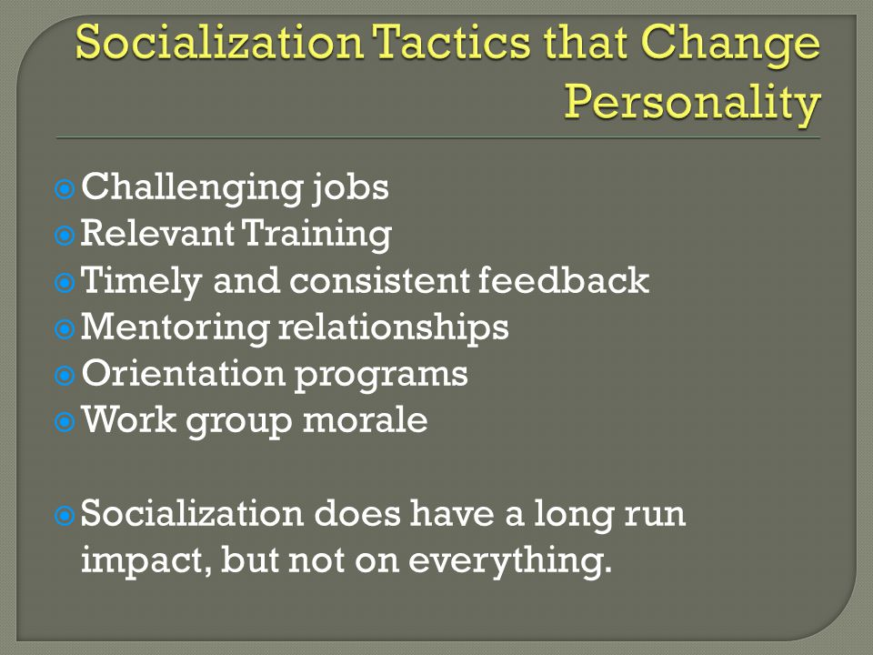 Socialization Tactics that Change Personality