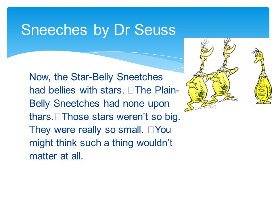 Sneeches by Dr Seuss