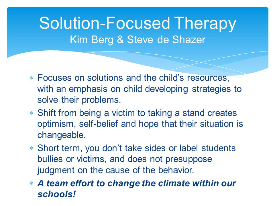 Solution-Focused Therapy Kim Berg & Steve de Shazer