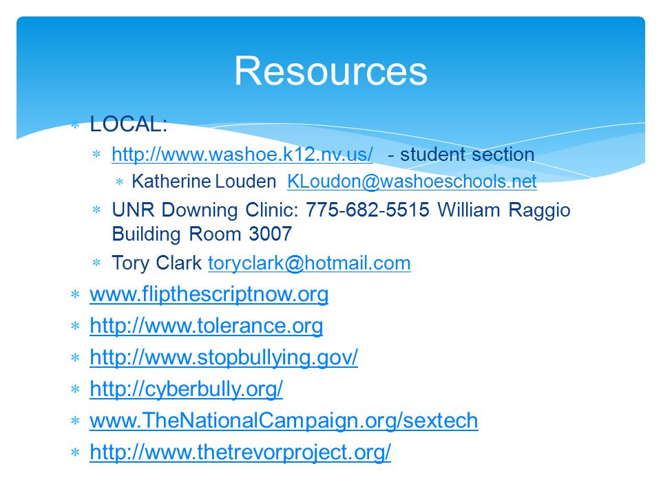 Resources LOCAL: www.flipthescriptnow.org http://www.tolerance.org