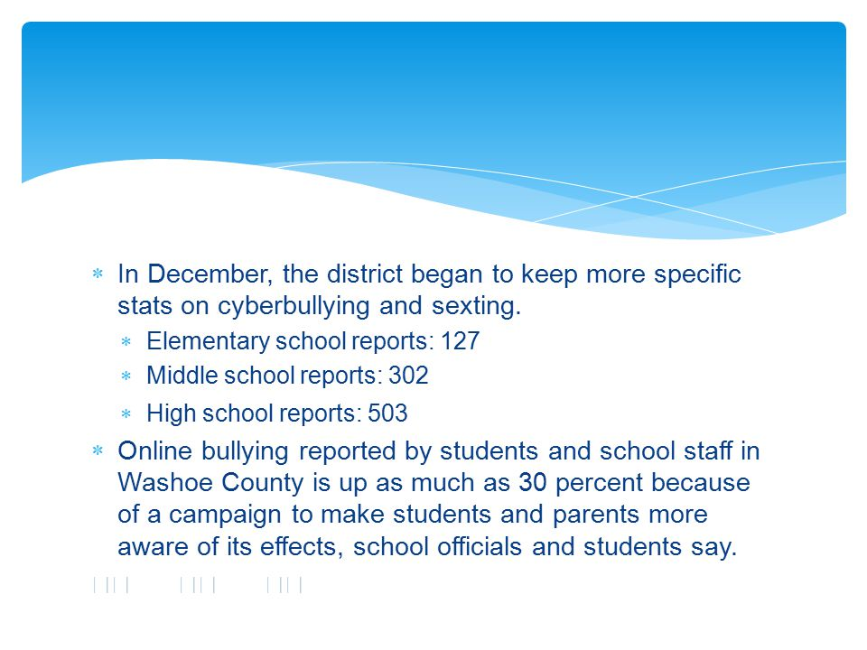 In December, the district began to keep more specific stats on cyberbullying and sexting.