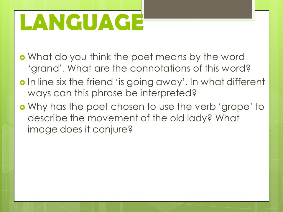 LANGUAGE What do you think the poet means by the word 'grand'. What are the connotations of this word