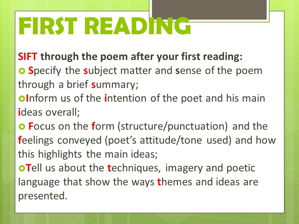 FIRST READING SIFT through the poem after your first reading:
