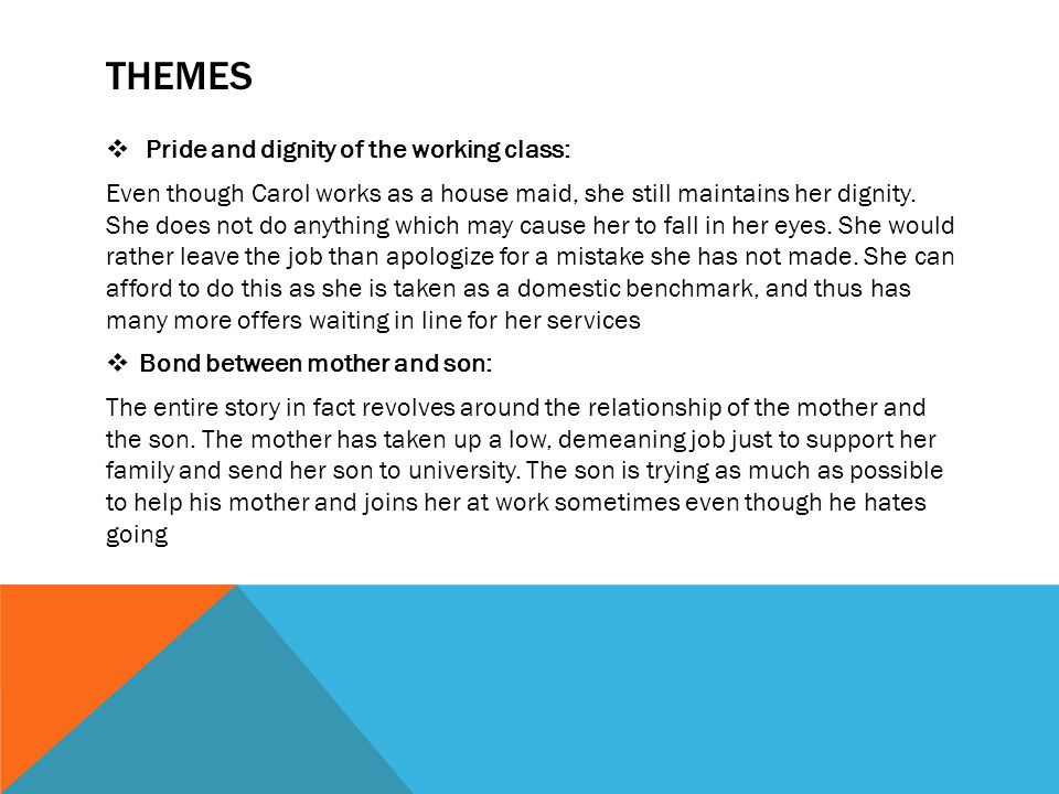 Themes Pride and dignity of the working class: