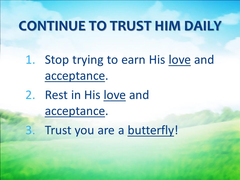 CONTINUE TO TRUST HIM DAILY