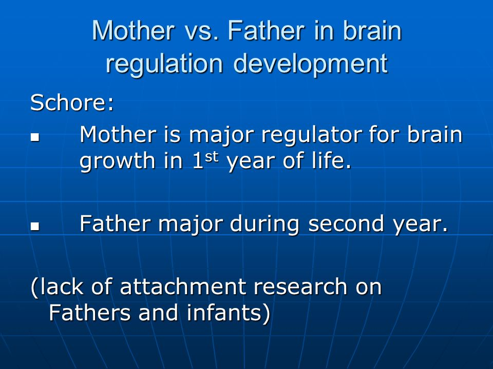 Mother vs. Father in brain regulation development
