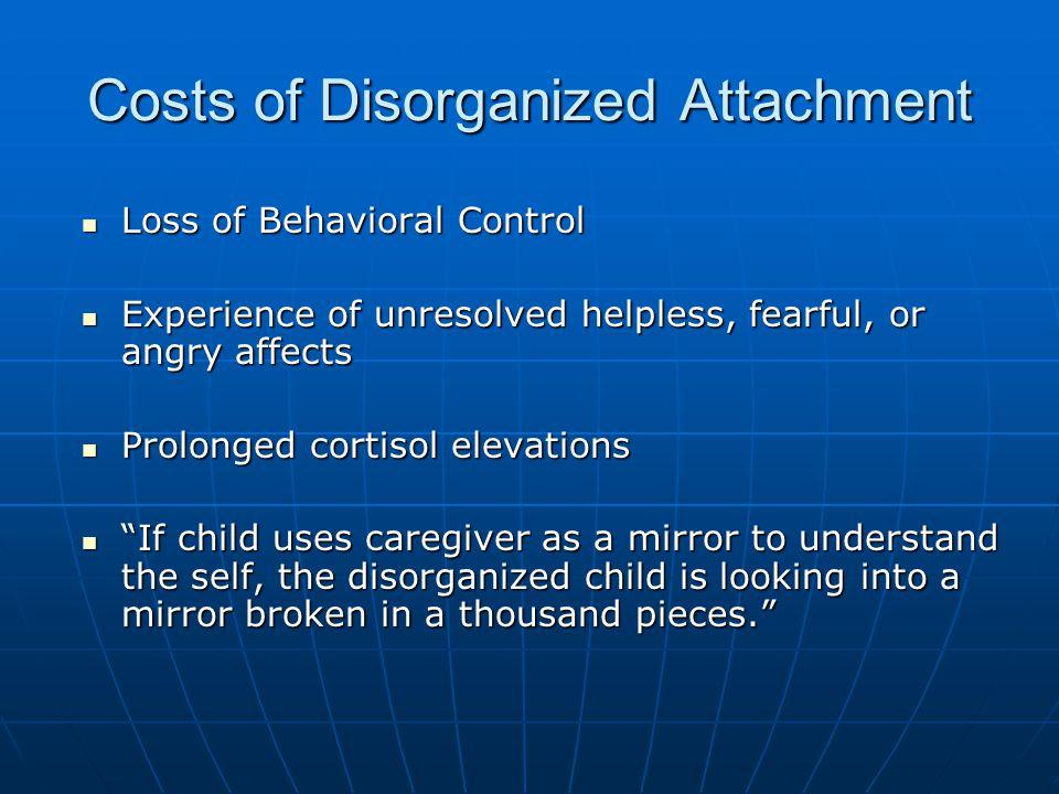 Costs of Disorganized Attachment