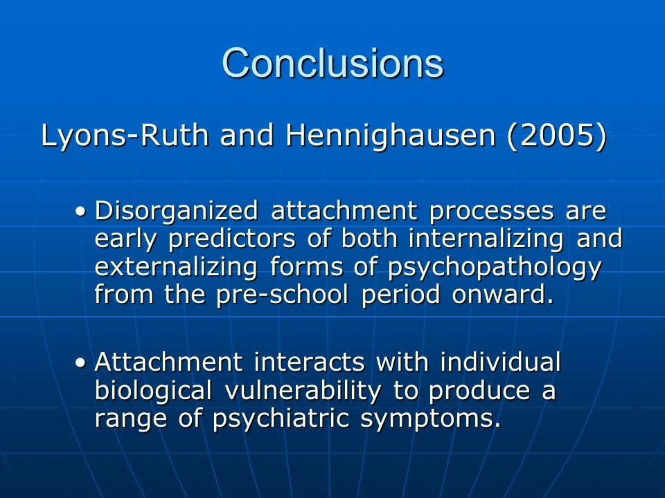 Conclusions Lyons-Ruth and Hennighausen (2005)
