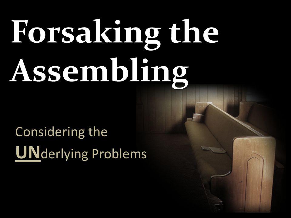 Forsaking the Assembling