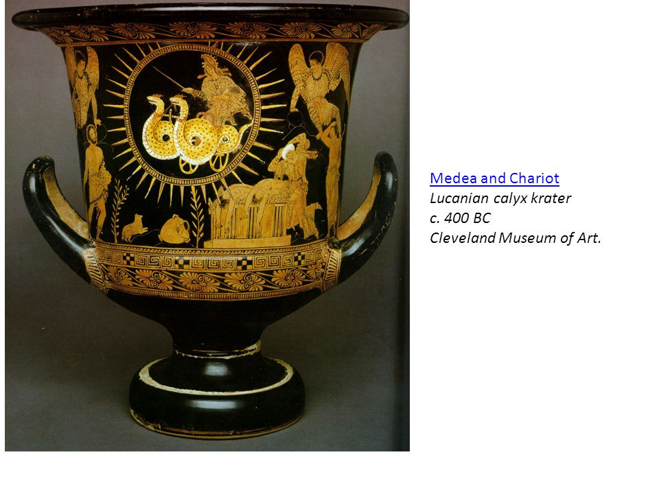 Medea and Chariot Lucanian calyx krater c. 400 BC Cleveland Museum of Art.