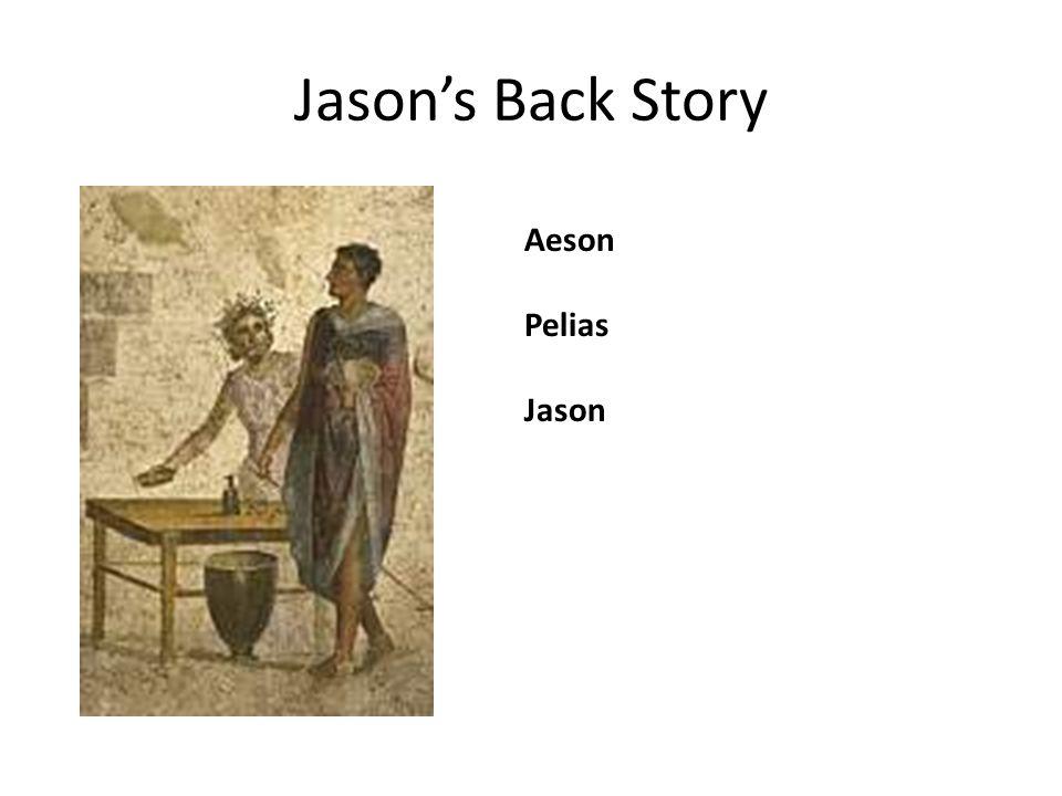 Jason's Back Story Aeson Pelias Jason