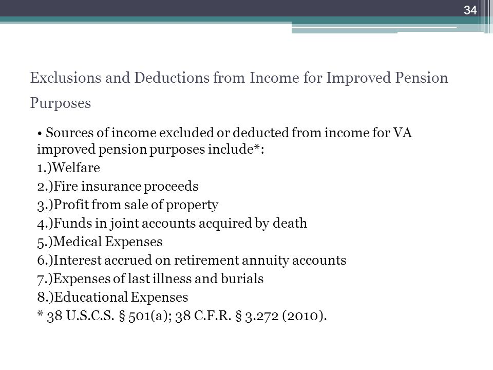 Exclusions and Deductions from Income for Improved Pension Purposes