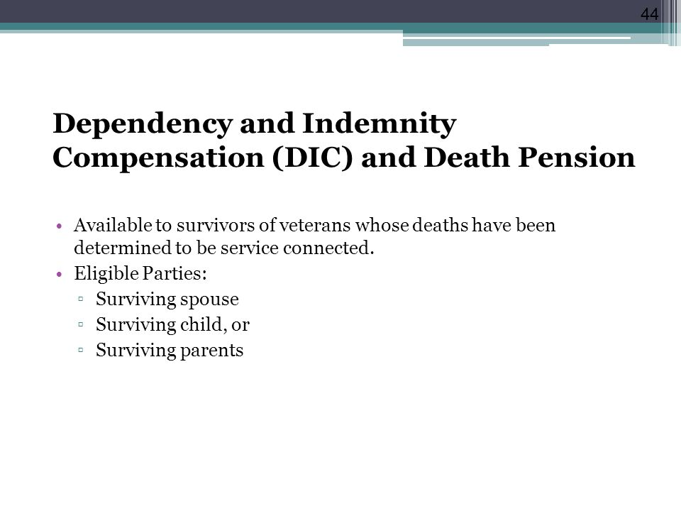 Dependency and Indemnity Compensation (DIC) and Death Pension