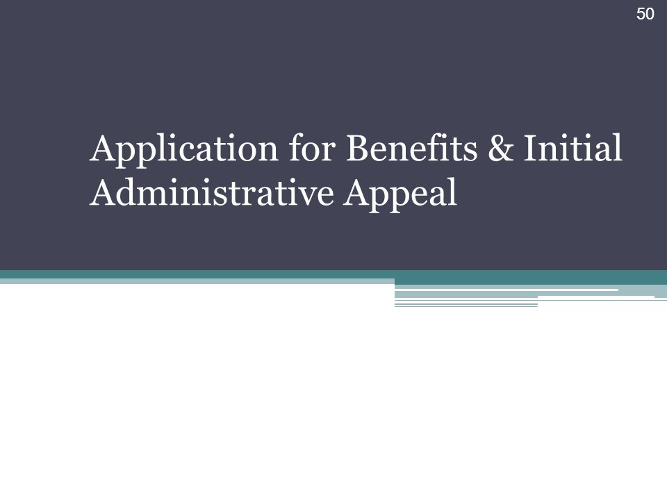 Application for Benefits & Initial Administrative Appeal