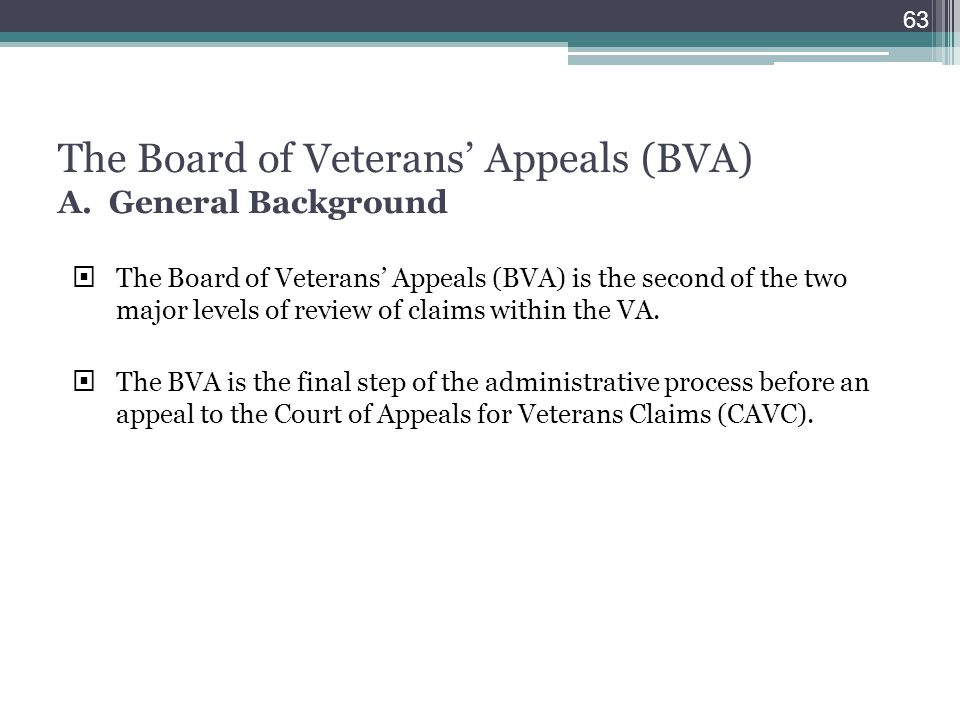 The Board of Veterans' Appeals (BVA) A. General Background