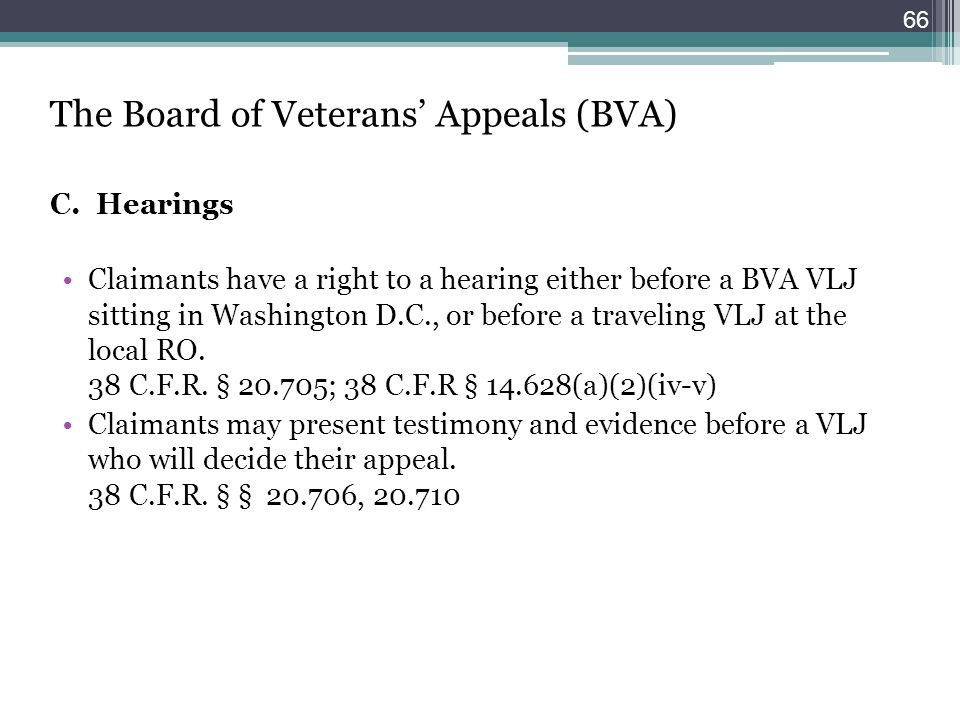 The Board of Veterans' Appeals (BVA) C. Hearings