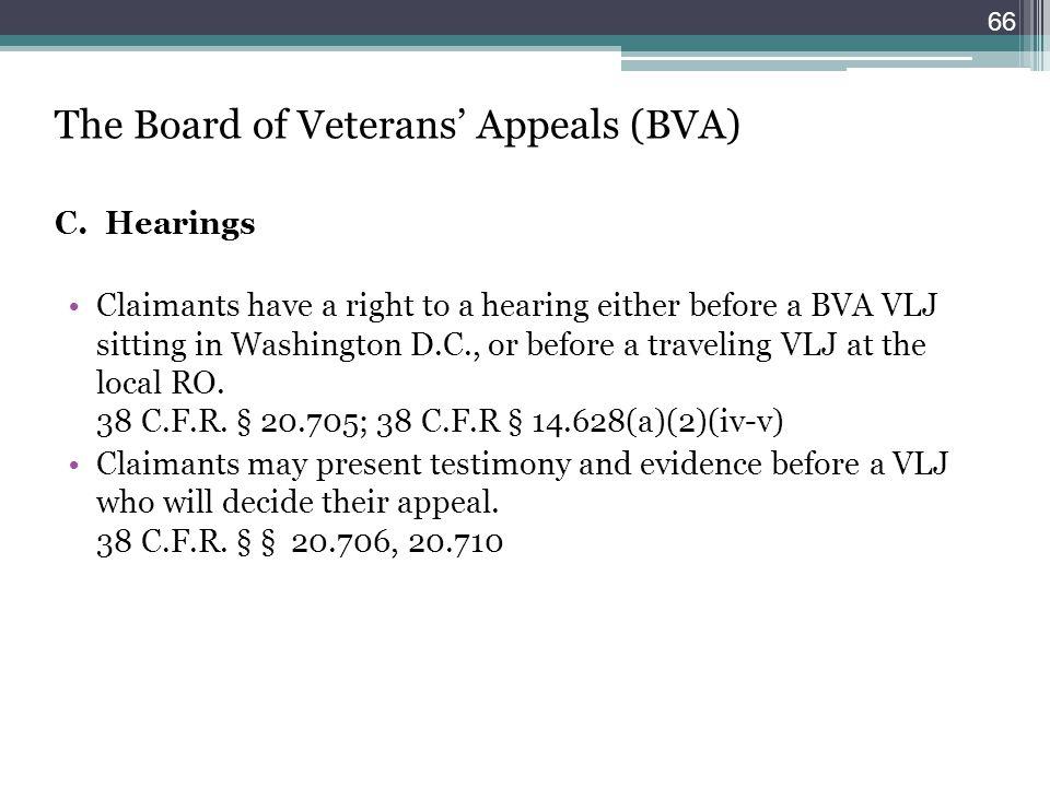 The Board of Veterans' Appeals (BVA) C. Hearings