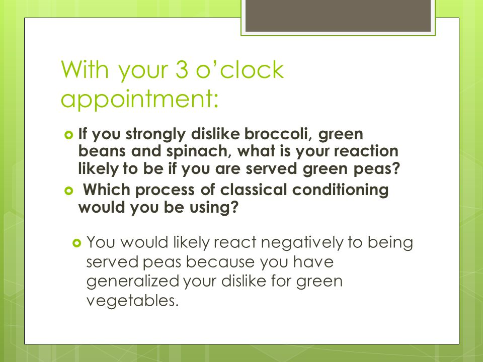 With your 3 o'clock appointment: