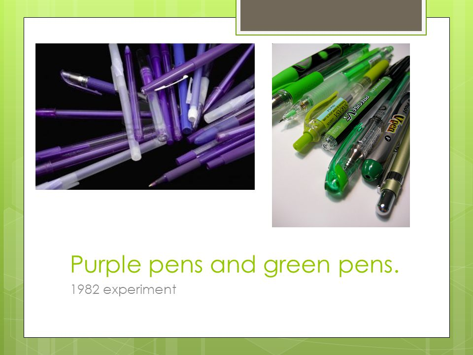 Purple pens and green pens.