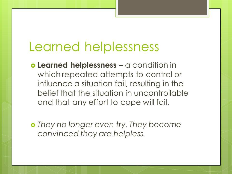 Learned helplessness