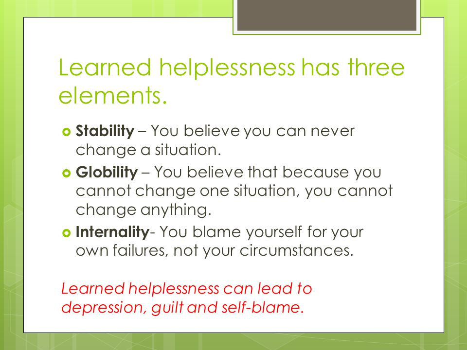 Learned helplessness has three elements.