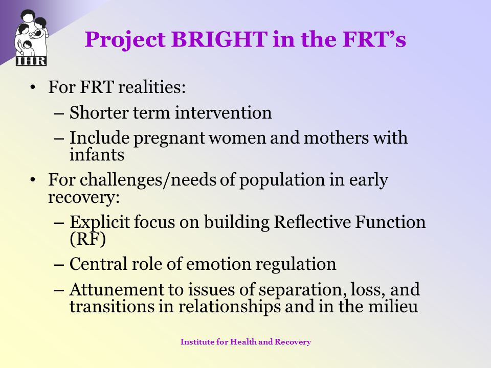 Project BRIGHT in the FRT's