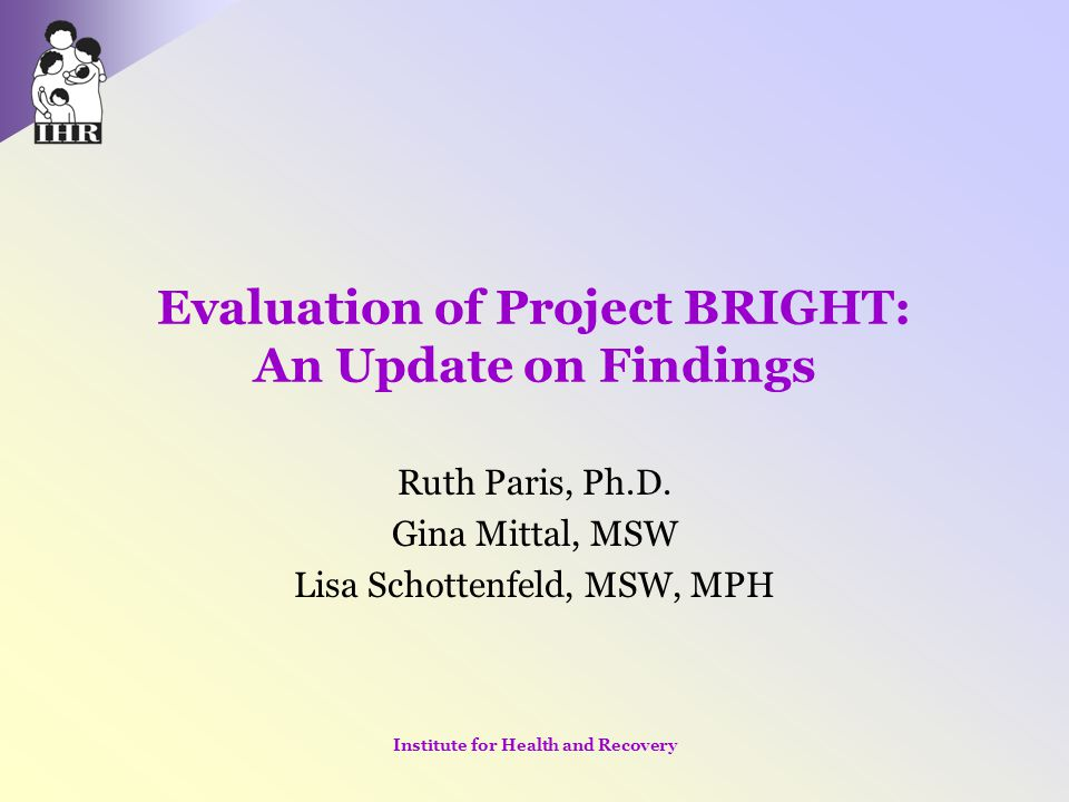 Evaluation of Project BRIGHT: An Update on Findings